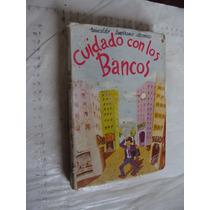 Libro Cuidado Con Los Bancos , Reinaldo Temprano Arcona , 1