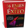 Las 6 Emes Del Éxito Por Farid De Alba [libro Ebook En Pdf]