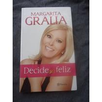 Decide Ser Feliz Margarita Gralia
