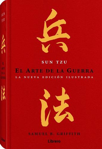 El Arte De Guerra. Nueva Edición Ilustrada Sun Tzu