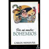Por Mi Madre Bohemios Carlos  Monsivais Proceso Nuevo Sellad