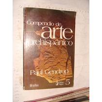 Libro Compendio De Arte Prehispanico , Paul Gendrop , 201 Pa