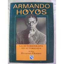 Armando Hoyos. La Autobiografía No Autorizada.