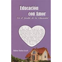 Educacion Con Amor Del Rabino Shalom Arush