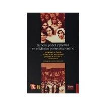 Libro Genero Poder Y Politica En El Mexico Posrevolucion *cj