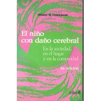 El Niño Con Daño Cerebral William M. Cruickshank (lbf)