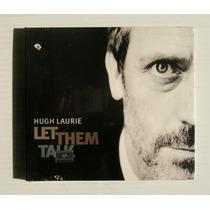 Hugh Luarie (dr. House) Let Them Talk Cd Mexicano Nuevo 2011