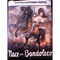 Nace Un Bandolero - Miguel Contreras Torres