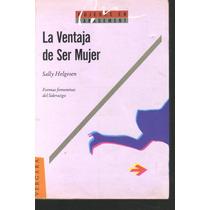 La Ventaja De Ser Mujer Sally Helgesen (lbf)