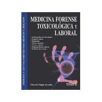 Libro Medicina Forense Toxicologia Y Laboral *cj