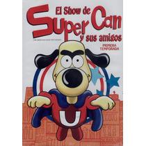 El Show De Super Can. Primera Temporada. Dvd Nuevo.