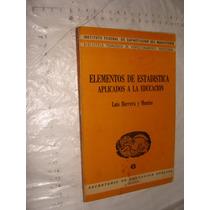 Libro Elementos De Estadistica Aplicados A La Educacion , Lu