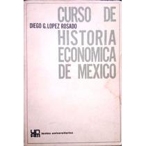 Lopez Rosado Curso Historia Economica De Mexico Unam