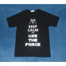 Playera Camiseta Keep Calm And Use The Force Star Wars Vader