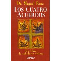 Libro: Los Cuatro Acuerdos - Dr. Miguel Ruiz   Ed. Urano