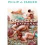 Relaciones Extra�as   Philip Jos� Farmer Libro Digital