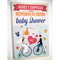 Juegos Y Sorpresas Para Despedidas De Soltera Y Baby Shower