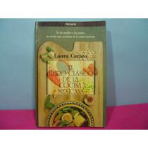 El Libro Clasico De La Cocina Mexicana / Laura Caraza