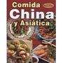Libro Comida China Y Asiatica *cj