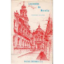 Leyendas De Morelia - Francisco Alcocer - Balsal Editores