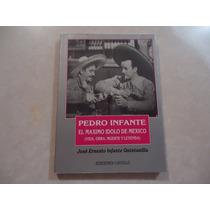 Pedro Infante Máximo Ídolo De México Jorge Ernesto Infante