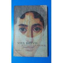 Vita Brevis. Jostein Gaarder. Ed. Siruela