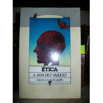 Etica - Adolfo Sanchez Vazques