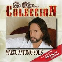 La Mejor Colección (30 Super Éxitos) Marco Antonio Solís