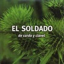 Soldado El De Cardo Y Clavel Cd Nuevo