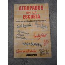 Cuentos Mexicanos Contemporaneos Atrapados En La Escuela