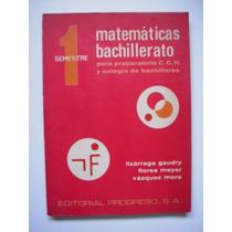 Matemáticas Bachillerato 1 - Lizárraga Gaudry - 1975 - Maa