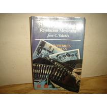 Historia General De La Revolución Mexicana - José C. Valadés