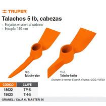 Talacho-hacha 5 Lbs. Sin Mango