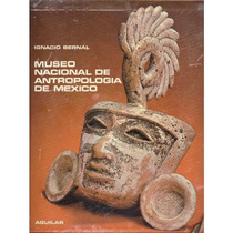 Museo Nacional De Antropología De México. Arqueología.