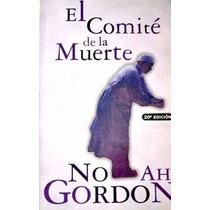 El Comite De La Muerte - Noah Gordon - Punto De Lectura