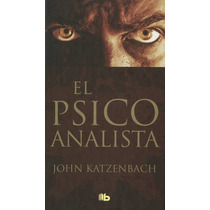 El Psicoanalista... John Katzenbach Portada Dura Vv4