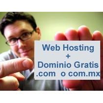 Hospedaje Web + Dominio Com Gratis! Webhosting Profesional