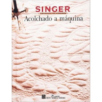 Acolchado A Máquina / Quilting By Machine / Singer / Fn4
