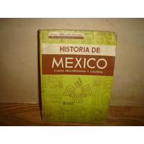 Historia De México, Etapas Precortesiana Y Colonial