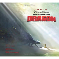 Libro D Arte The Art Of How To Train Your Dragon D Coleccion