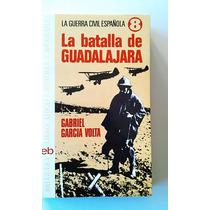 La Batalla De Guadalajara / García Volta, Gabriel