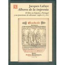 Jacques Lafaye Albores Imprenta Libro España Y Portugal