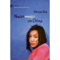 Xue Xinran Nacer Mujer En China - Libro