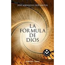 Formula De Dios, La - Jose Rodrigues Dos Santos / Roca