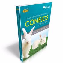 Crianza, Producción Y Comercialización De Conejos