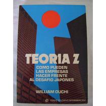 Teoría Z. Las Empresas Frente Al Desafío Japonés - W. Ouchi
