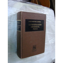 Libro La Investigacion Ministerial Previa , Jesus Martinez G
