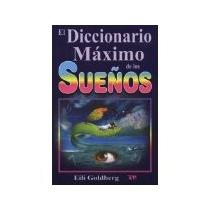 Libro El Diccionario Maximo De Los Sueños *cj