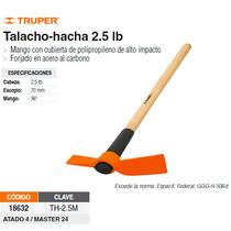 Talacho-hacha 2.5 Lbs Mango De Madera 36