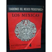 Cuadernos Del México Prehispánico: Los Mexicas, Núm. 4